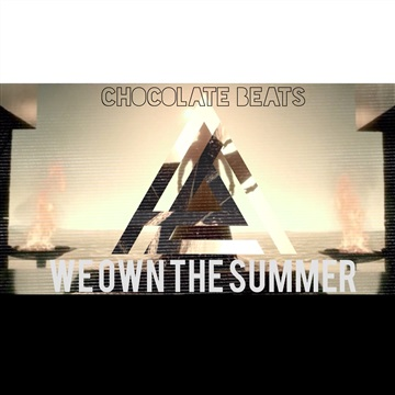 We Own The Summer  by Chocolate Beats