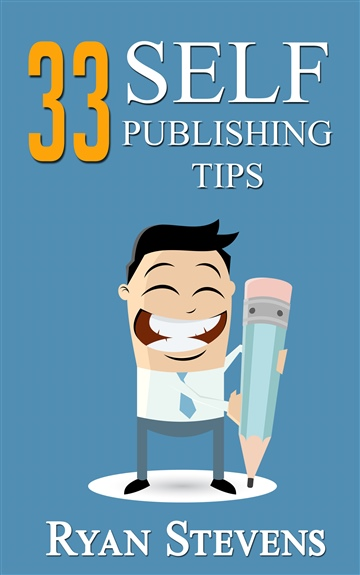 Ryan Stevens : 33 Self-Publishing Tips