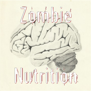 Zombie Nutrition by The Mad Poet