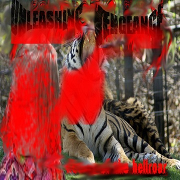 Unleashing Vengeance : Hell Roar! (2009)