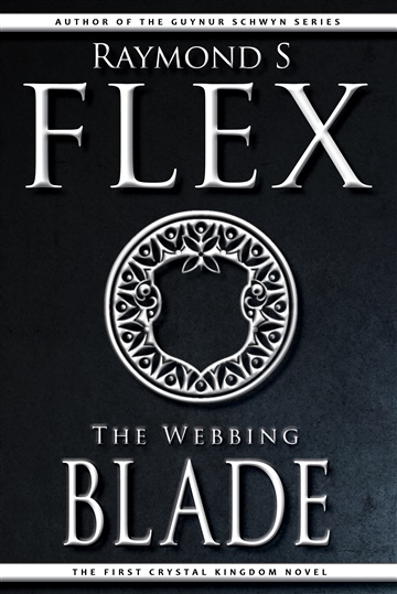 The Webbing Blade: The First Crystal Kingdom Novel