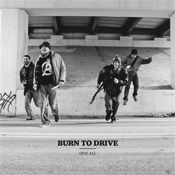 Give All by Burn To Drive
