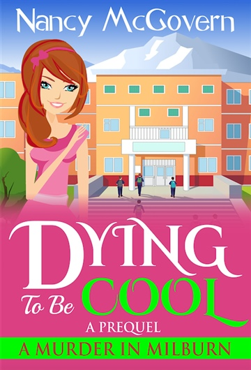 "Dying To Be Cool: A Prequel To ""A Murder In Milburn"""