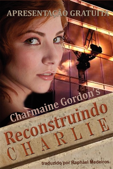 Charmaine Gordon : FREE Preview Reconstructing Charlie in Portugese