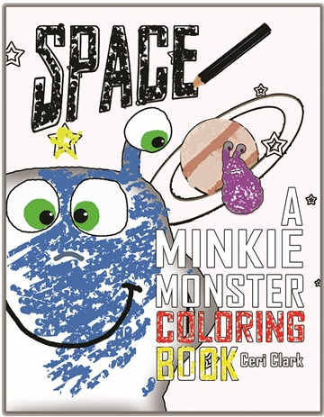 Ceri Clark : Space: A Minkie Monster Coloring Book