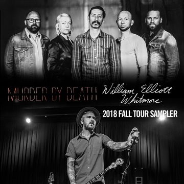 Murder By Death & William Elliott Whitmore : Murder By Death & William Elliott Whitmore 2018 Fall Tour Sampler