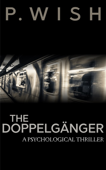 The Doppelgänger: A Psychological Thriller