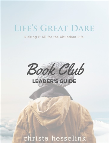 Leader's Guide for Life's Great Dare Book Club by Christa Hesselink