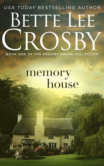 Bette Lee Crosby : Memory House