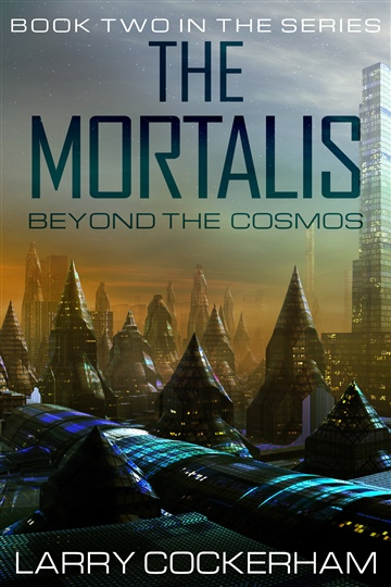 The Mortalis: Beyond the Cosmos