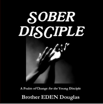 SOBER Disciple by Brother EDEN Douglas