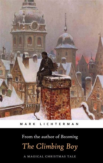 Mark LIchterman : The Climbing Boy