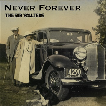 Never Forever by The Sir Walters