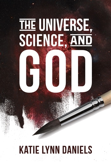 Katie Lynn Daniels : The Universe, Science, and God