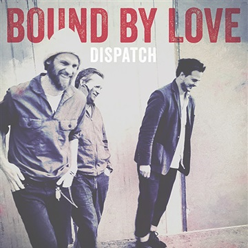 Dispatch : Bound By Love - Single