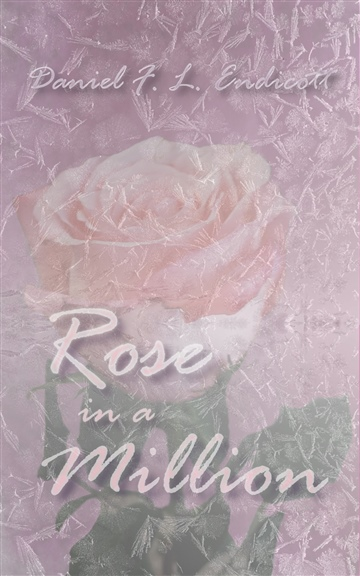Rose in a million by Daniel F. L.  Endicott
