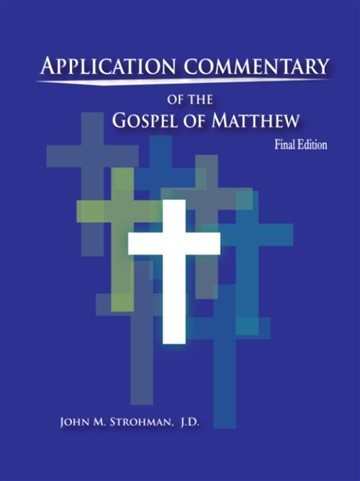 Application Commentary of the Gospel of Matthew - Final Edition