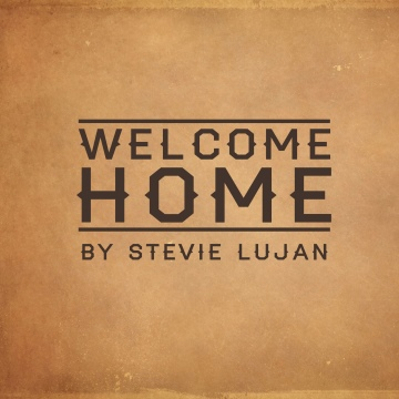 Welcome Home by Stevie Lujan