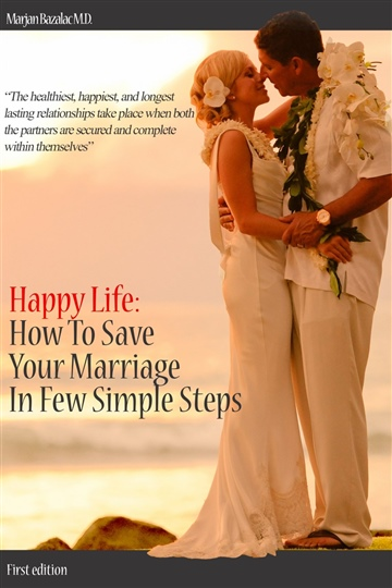 Happy Life: How to save your marriage in few simple steps