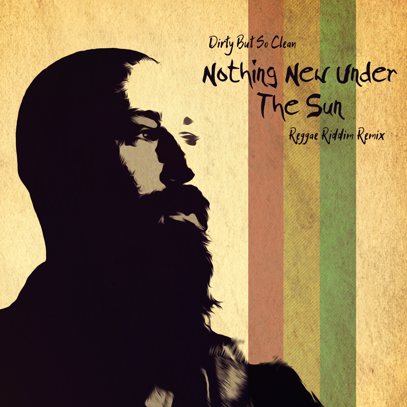 Dirty But So Clean : Nothing New Under The Sun -Reggae Riddim Remix-