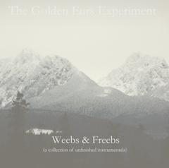 Weebs & Freebs (a collection of unfinished instrumentals) by The Golden Ears Experiment