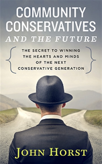 Community Conservatives & the Future: The Secret to Winning the Hearts and Minds of the Next Conservative Generation