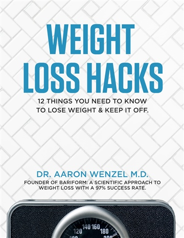 Dr. Aaron Wenzel : Weight Loss Hacks
