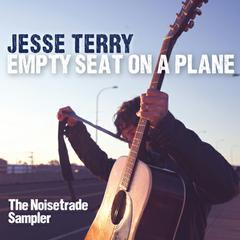Empty Seat On A Plane (NoiseTrade Sampler) by Jesse Terry