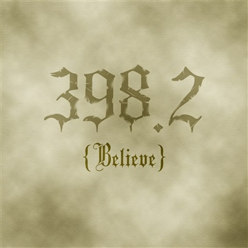 398.2 (Believe) by The Mad Poet