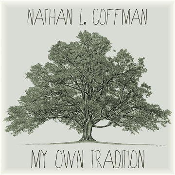 My Own Tradition by Nathan L. Coffman