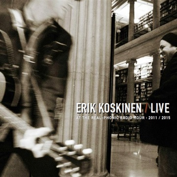 Erik Koskinen : Live At the Real Phonic Radio Hour