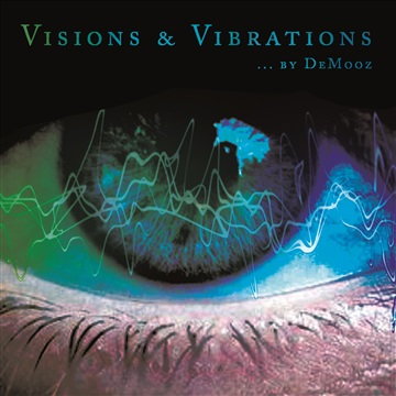 Visions & Vibrations by DeMooz