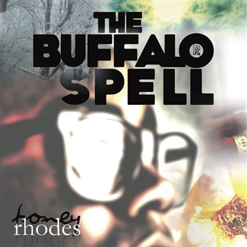 The Buffalo Spell by Toney Rhodes