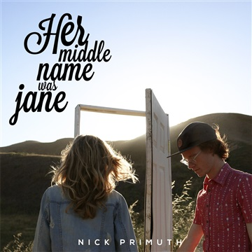Her Middle Name Was Jane by Nick Primuth