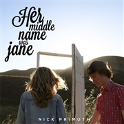Nick Primuth : Her Middle Name Was Jane