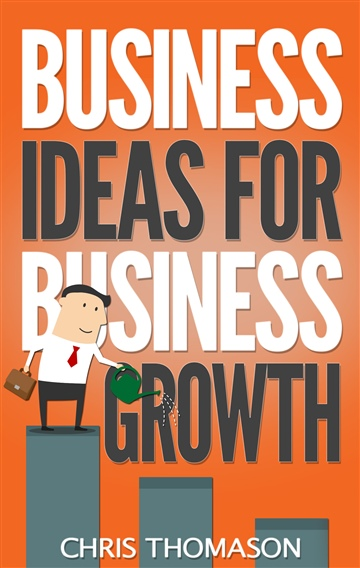 Chris Thomason : Business Ideas for Business Growth