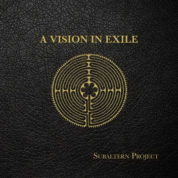 A Vision In Exile by Subaltern Project