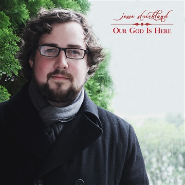 Our God Is Here EP by Jesse Strickland