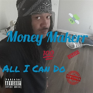 All I Can Do by Money Makerr