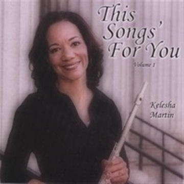 This Songs For You-Volume 1 by Kelesha Martin
