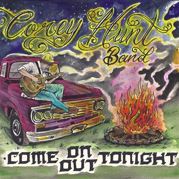 Corey Hunt Band : Come On Out Tonight