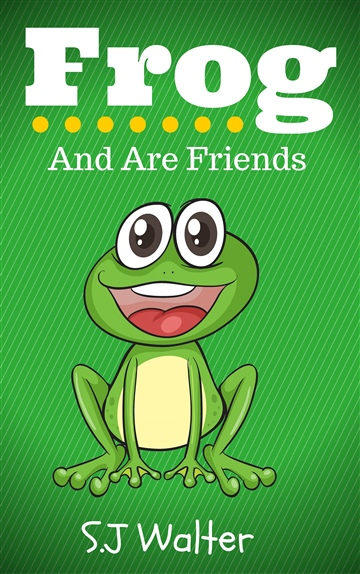 Frog and Are Friends by S.J. Walter