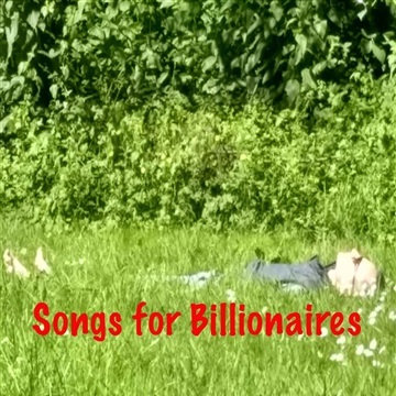 Songs for Billionaires by Pepper Phillips