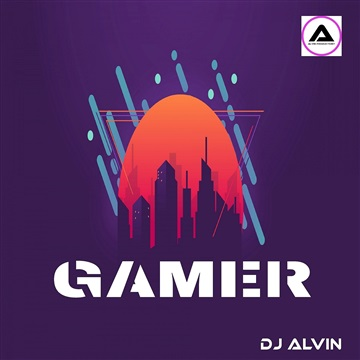 DJ Alvin - Gamer by ALVIN PRODUCTION ®