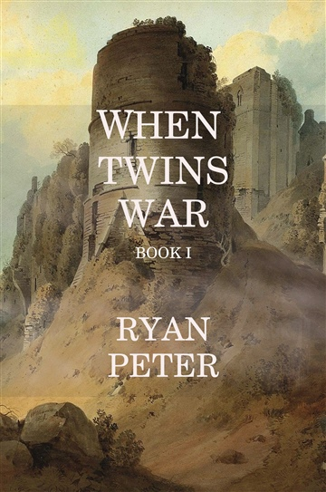 When Twins War: Book I by Ryan Peter