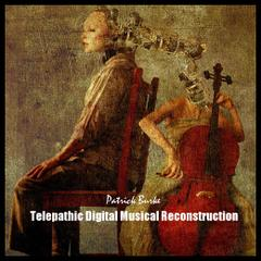Telepathic Digital Musical Reconstruction by Patrick Burke