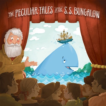Big World Audio Theatre : The Peculiar Tales of the S.S. Bungalow