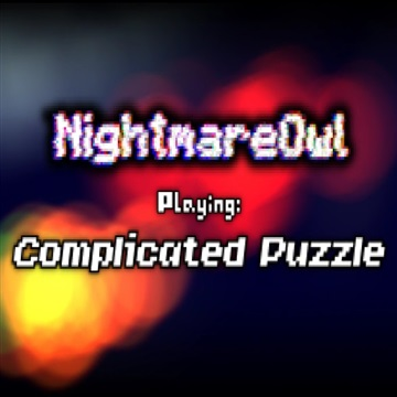 NightmareOwl : NightmareOwl - Complicated Puzzle (Performed)