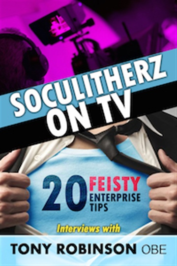 Soculitherz on TV - 20 Feisty Enterprise Tips