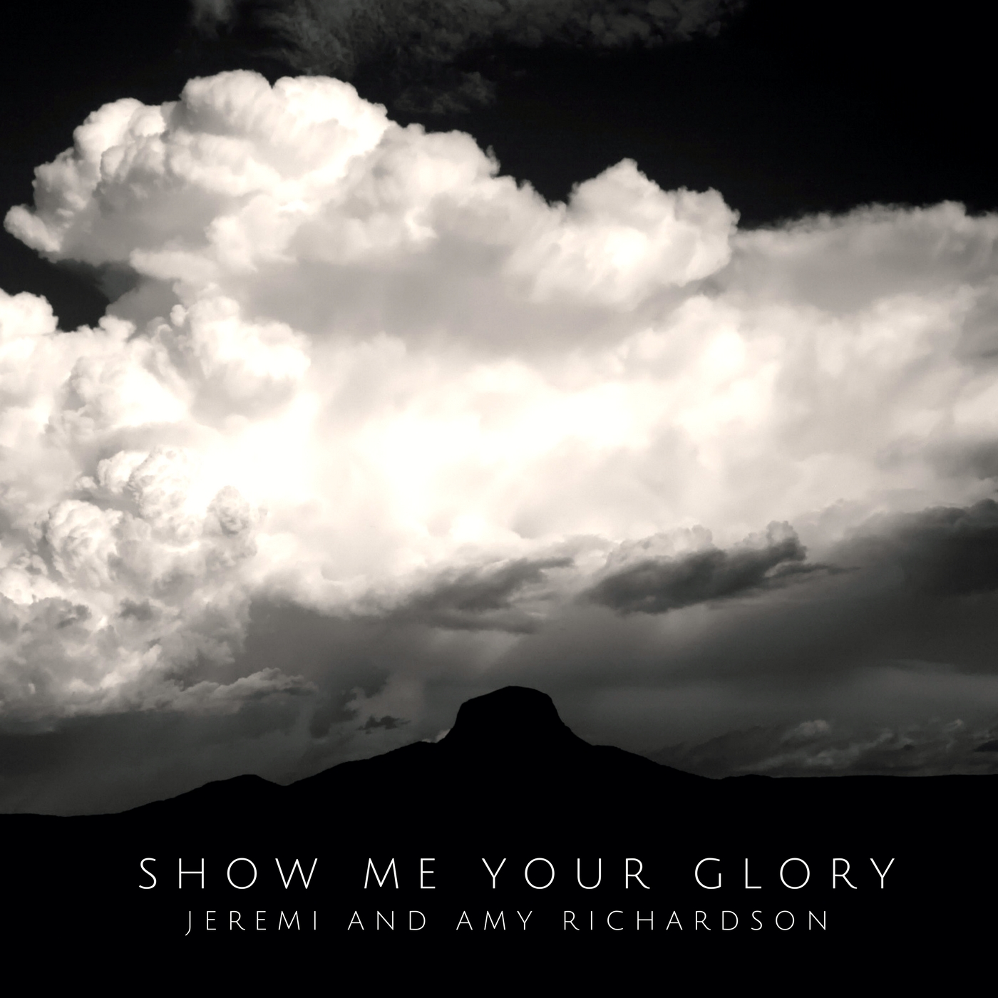 Jeremi and Amy Richardson : Show Me Your Glory
